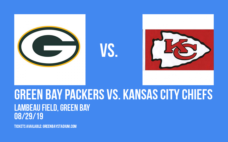 NFL Preseason: Green Bay Packers vs. Kansas City Chiefs at Lambeau Field
