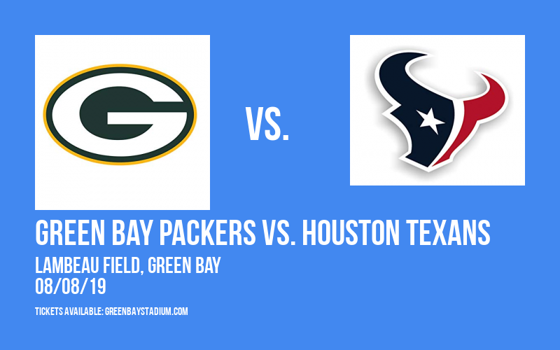 NFL Preseason: Green Bay Packers vs. Houston Texans at Lambeau Field
