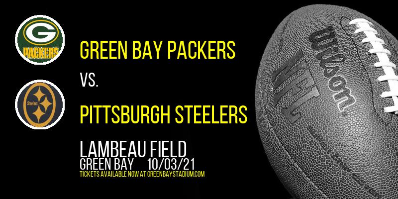 Green Bay Packers vs. Pittsburgh Steelers at Lambeau Field